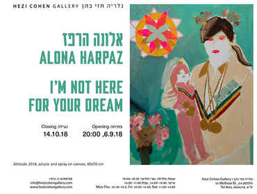 Invitation | I'm not here for your dream | Hezi Cohen Gallery 2018